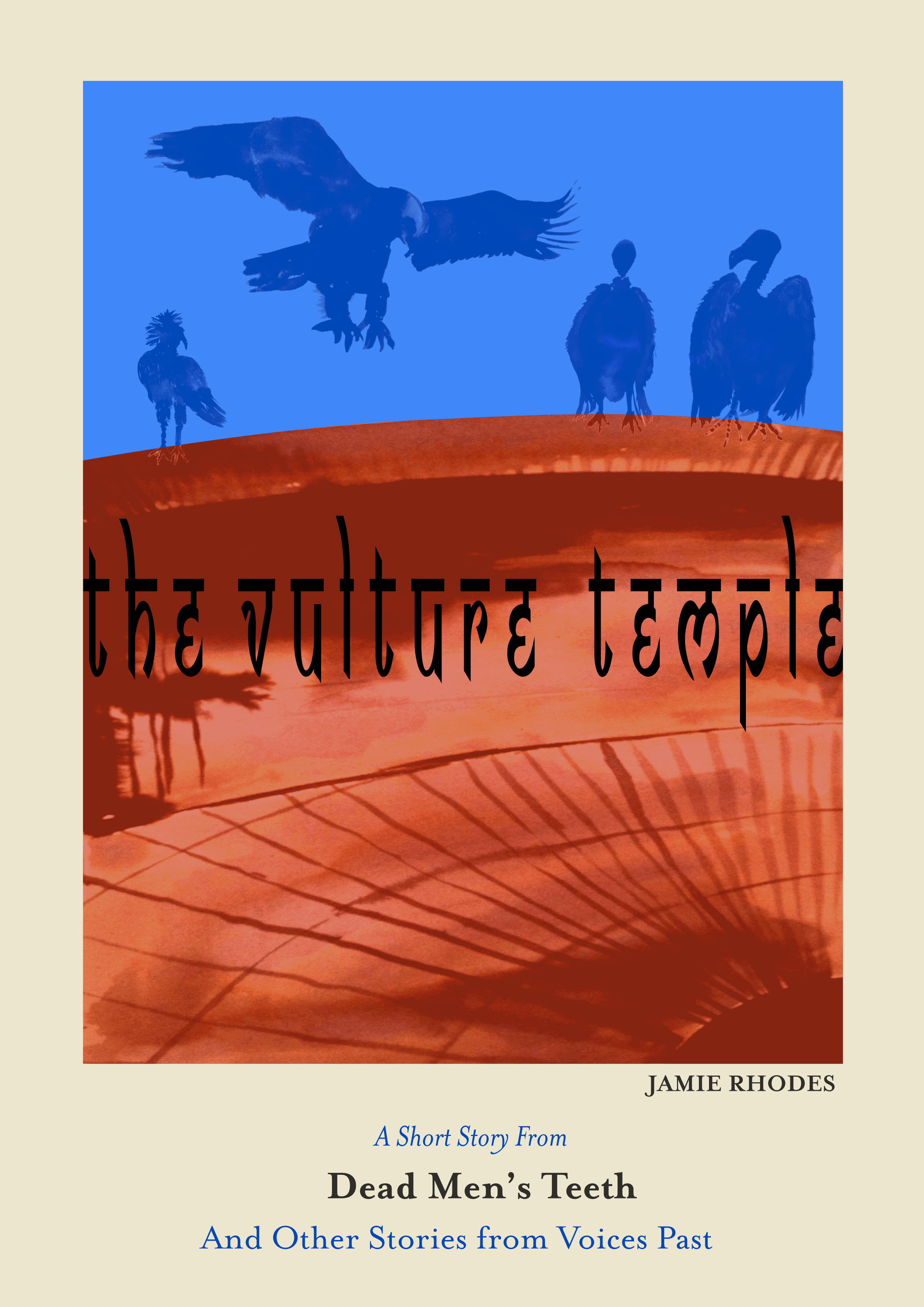 The Vulture Temple, Dead Men's Teeth story 9. By Jamie Rhodes