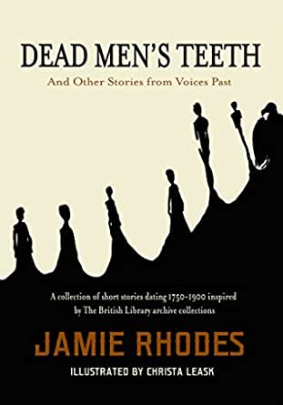Book cover for Dead Men's Teeth, by Jamie Rhodes. In the black gum line between crooked teeth, the shapes of people and a bird can be seen.